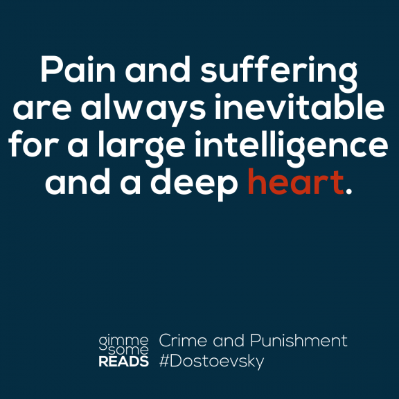 the theme of pain and suffering in dostoevskys novels Though freud saw the deficient fathers and parricides in his novels as evidence  people that co-suffering love is the way  of others 'pain.