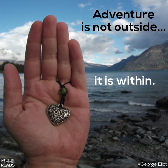 Adventure #GeorgeEliot | gimmesomereads.com #quote
