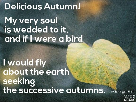 Autumn #GeorgeEliot | gimmesomereads.com #quote