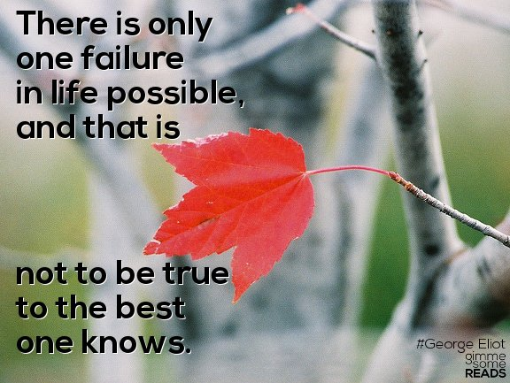 Only one failure #GeorgeEliot | gimmesomereads.com #quote