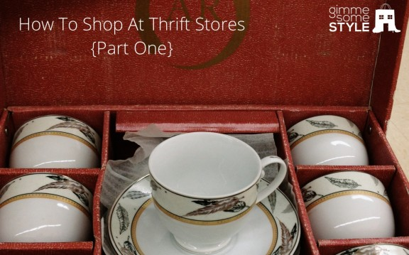 Manage It Monday: How to Shop at Thrift Stores: Part One | gimmesomestyleblog.com
