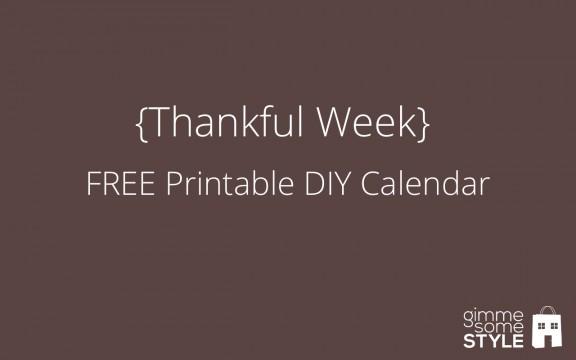 {Thankful Week} FREE Printable DIY Calendar | gimmesomestyleblog.com