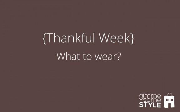 {Thankful Week} What to wear | gimmesomestyleblog.com