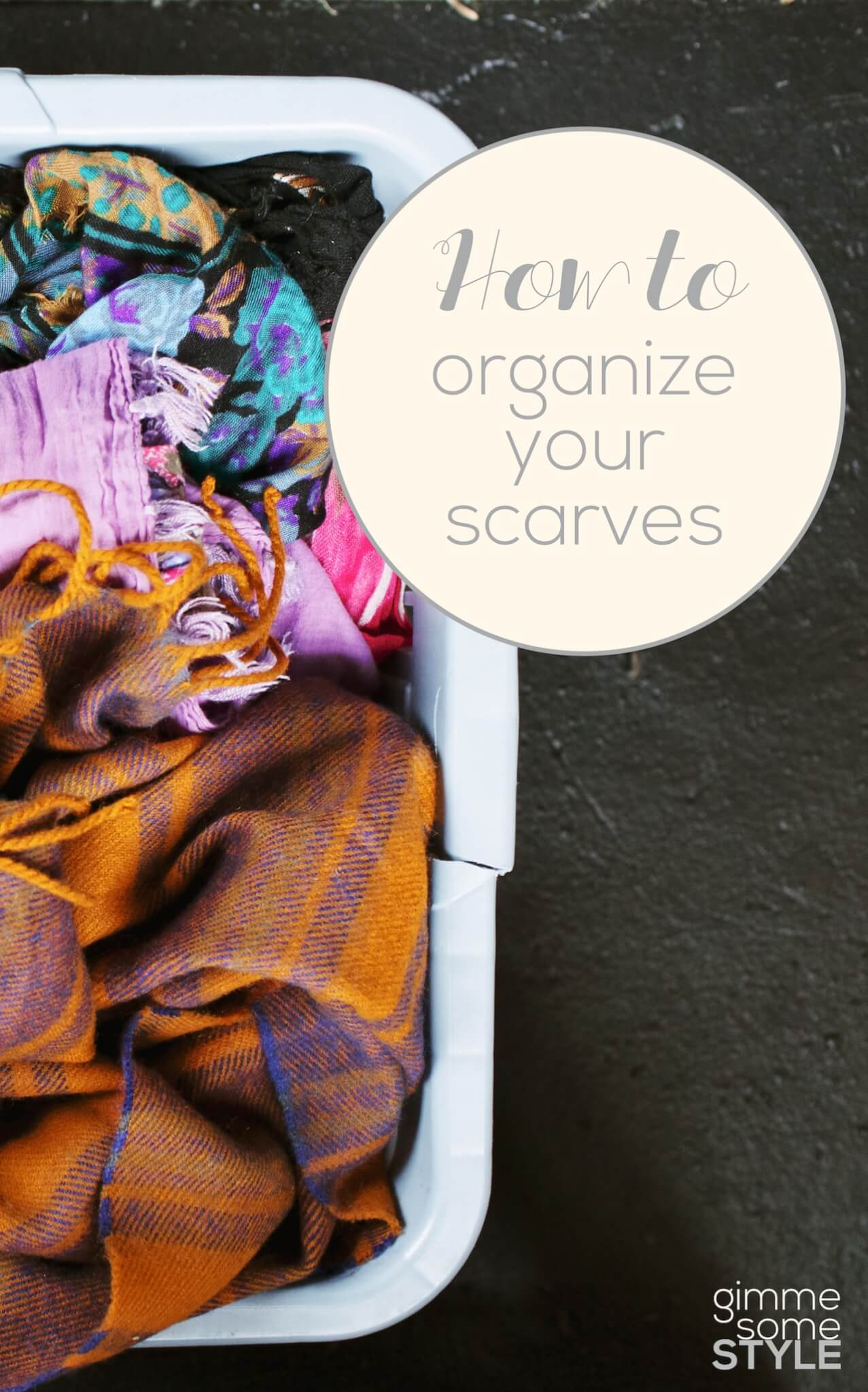how to organize your scarves gimme some style