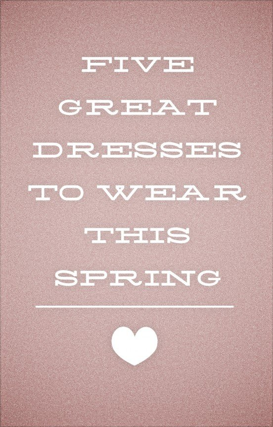 Five great dresses to wear this spring | www.gimmesomestyleblog.com