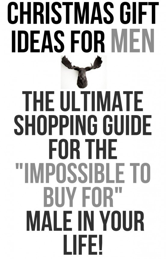 "Don't know what to get this Christmas? Here is the ultimate shopping guide for the ""impossible to buy for"" male in your life! 