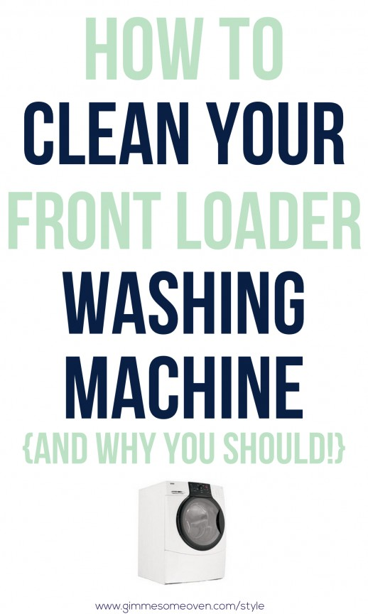 How to clean your front loader washing machine | www.gimmesomeoven.com/style #organize #clean #laundry